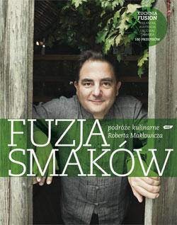 Fuzja Smaków - Robert Makłowicz